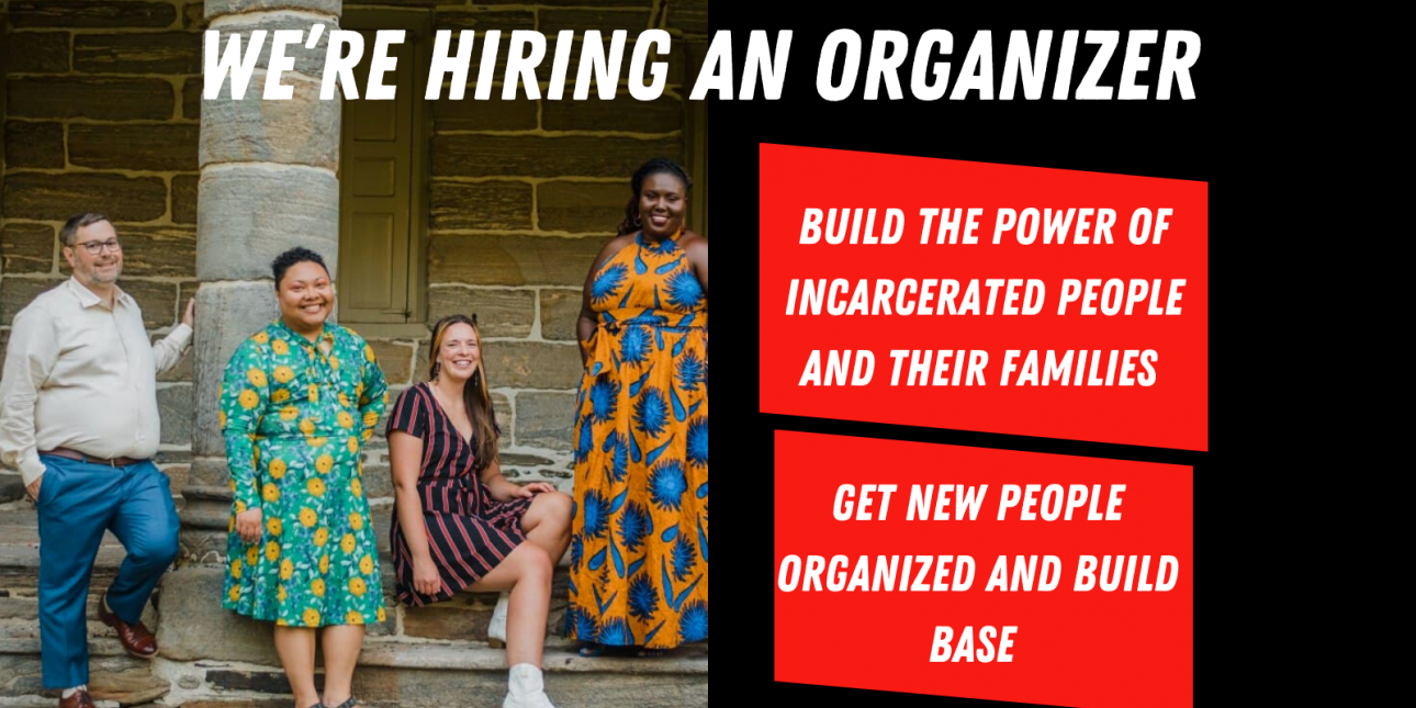 A graphic read 'We're Hiring An Organizer' and 'Build The Power of Incarcerated People and Their Families' and 'Get New People Organize and Build Base' and features a picture of the staff of Amistad Law Project