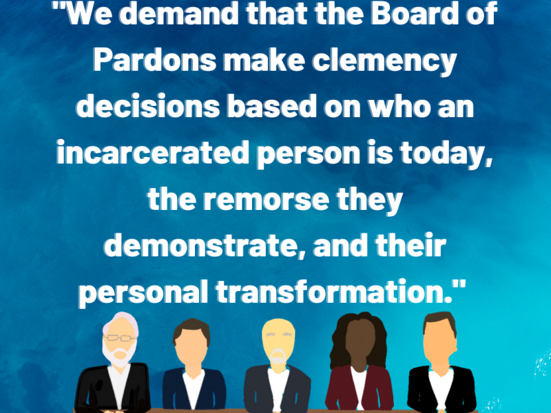 "A graphic shows illustrations of members of the Board of Pardons and reads ""We demand that the Board of Pardons make clemency decisions based on who an incarcerated person is today, the remorse they demonstrate, and their personal transformation"