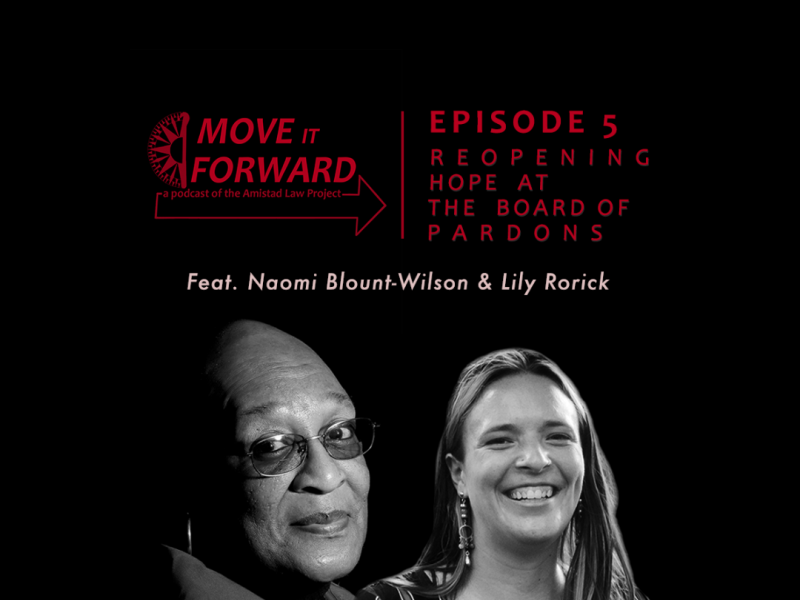 Title card for Move It Forward features pictures of Naomi Blount Wilson and Lily Rorick and reads 'Episode 5 Reopening Hope at the Board of Pardons